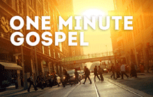 One Minute Gospel