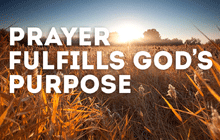 Prayer Fulfills God's Purpose