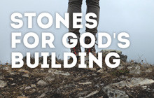 stones for God's building