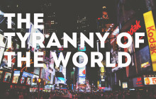 tyrnanny of the world