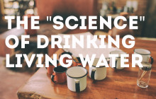 the science of drinking living water