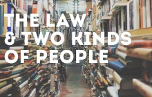 the law and two kinds of people