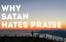 why-satan-hates-praise