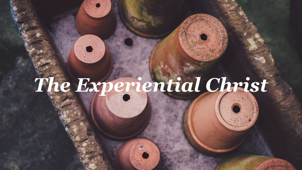 experiential Christ