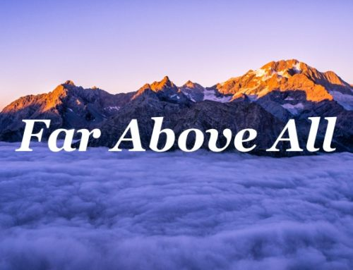 Far Above All in Christ