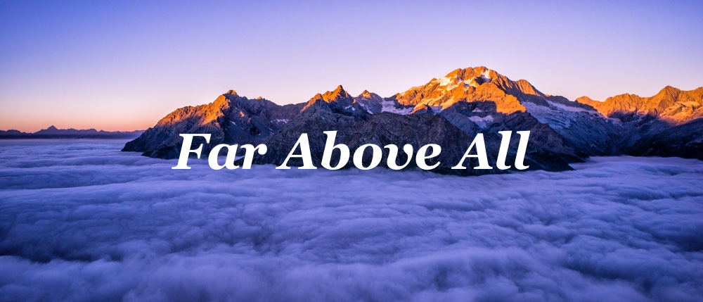far above all